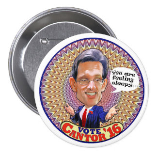 Vote Eric Cantor for President 2016 3 Inch Round Button