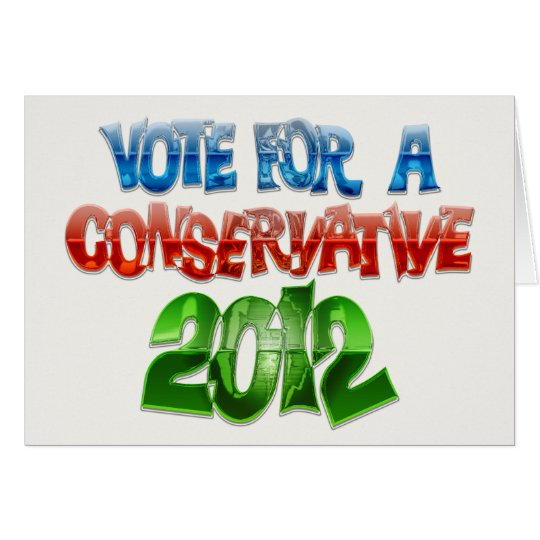 Vote For A Conservative Card
