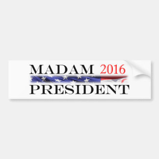Vote for a Madam President in 2016 Bumper Sticker