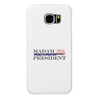 Vote for a Madam President in 2016 Samsung Galaxy S6 Case