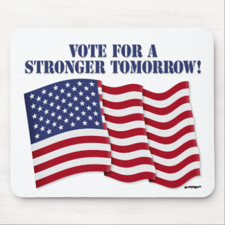 VOTE FOR A STRONGER TOMORROW! MOUSE PAD