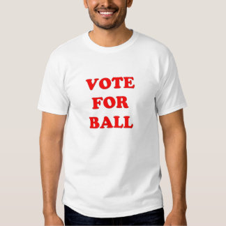 Vote for Ball T-shirt