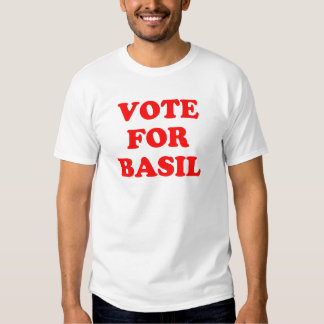 Vote For Basil Shirt