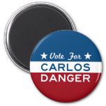 Vote For Carlos Danger 2 Inch Round Magnet