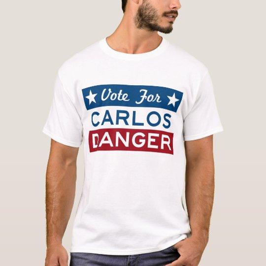 Vote For Carlos Danger T-Shirt