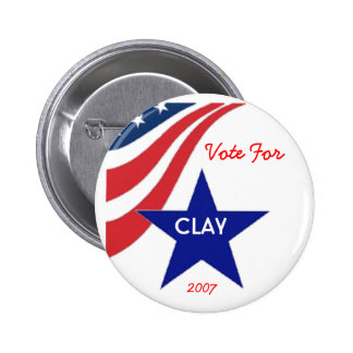Vote for Clay Pinback Button