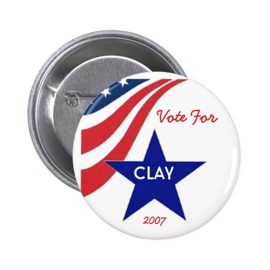 Vote for Clay Pinback Button