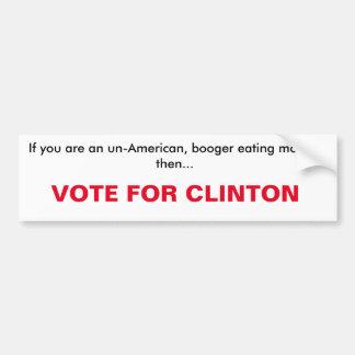 vote for clinton Bumper Sticker