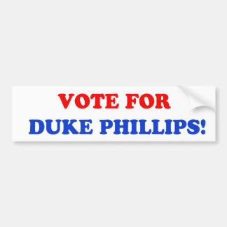 Vote For Duke Phillips Bumper Sticker