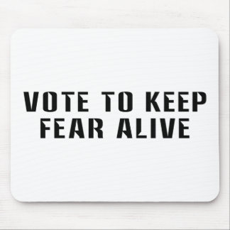 Vote for Fear 2 Mouse Pad