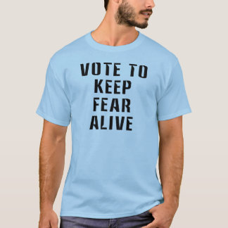 Vote for Fear T-Shirt