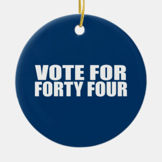 VOTE FOR FORTY FOUR Double-Sided CERAMIC ROUND CHRISTMAS ORNAMENT