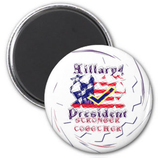 Vote for Hillary USA Stronger Together  My Preside 2 Inch Round Magnet
