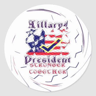 Vote for Hillary USA Stronger Together  My Preside Classic Round Sticker