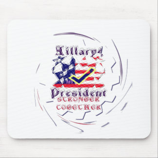 Vote for Hillary USA Stronger Together  My Preside Mouse Pad