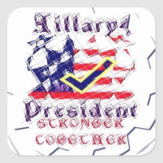 Vote for Hillary USA Stronger Together  My Preside Square Sticker