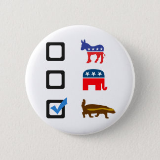Vote for Honey Badger Pinback Button