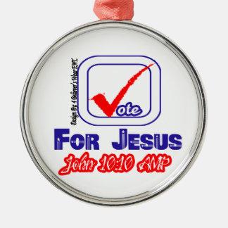 Vote For Jesus (John 10:10) AMP Metal Ornament