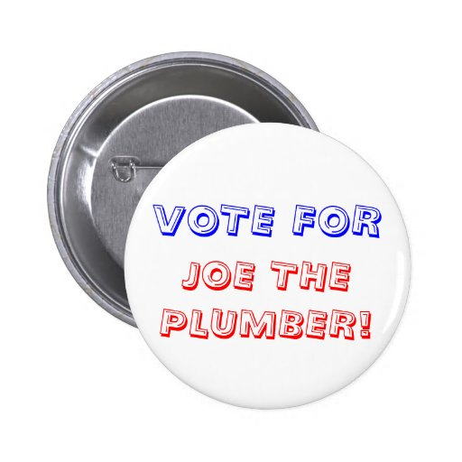 VOTE FOR, JOE THE PLUMBER! 2 INCH ROUND BUTTON