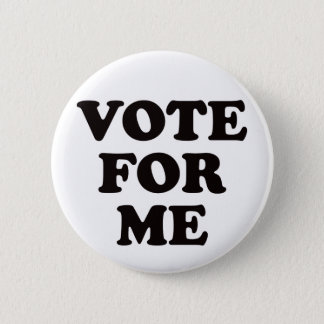 Vote For Me! Button
