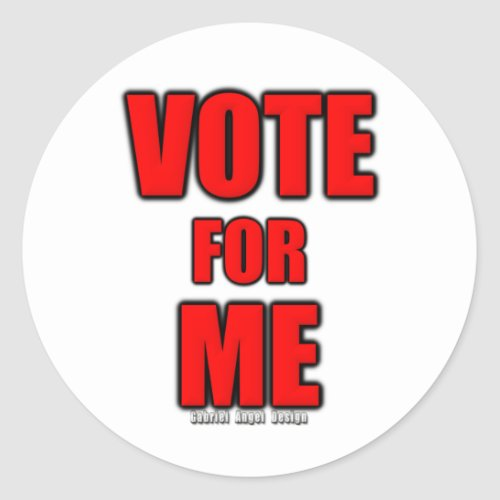 Vote for Me Classic Round Sticker