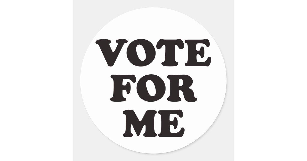 Vote For Me Classic Round Sticker Zazzle