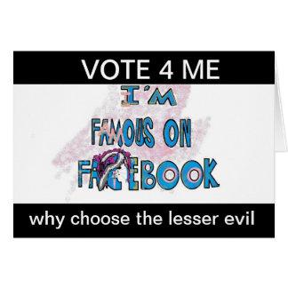 Vote for Me Famouse on Facebook Joke Politcal card