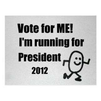 Vote for ME! I'm running for President 2012. Postcard