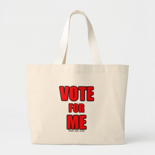 Vote for Me Large Tote Bag
