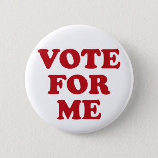 Vote For Me - Red Pinback Button