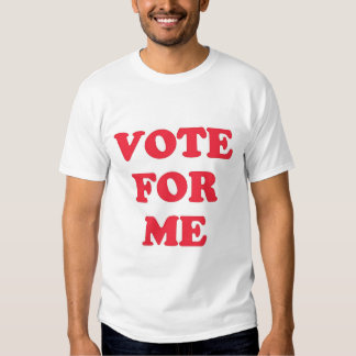 Vote for Me T-shirts