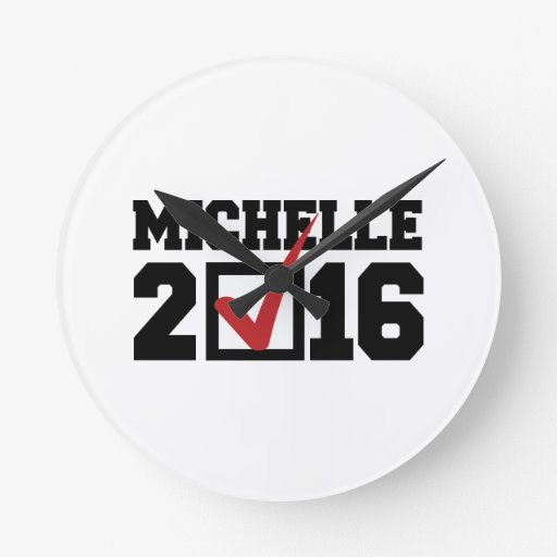 VOTE FOR MICHELLE 2016 -.png Round Clocks