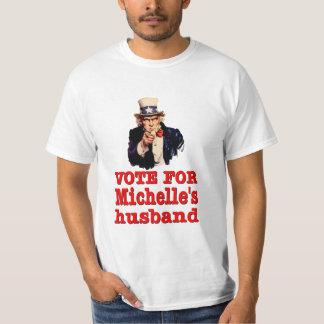 Vote For Michelle's Husband. American Politics. T-Shirt