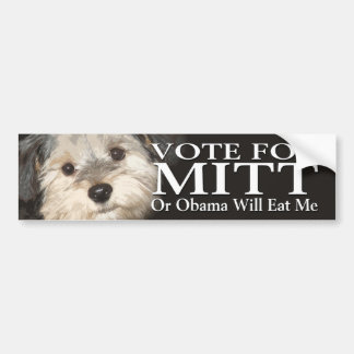 Vote for Mitt or Obama Will Eat Me - dog lover Car Bumper Sticker