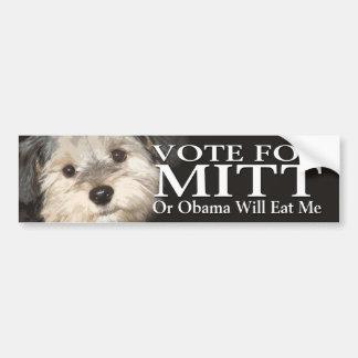 Vote for Mitt or Obama Will Eat Me - dog lover Car Bumper Sticker
