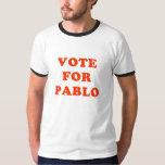 Vote for Pablo T-Shirt