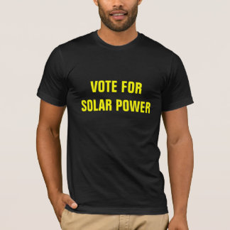 Vote For Solar Power Front and Back Shirt