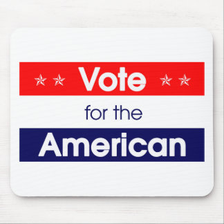 Vote for the American - Romney - President - Obama Mousepad