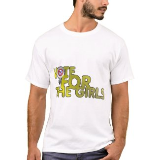 Vote for the Girls T-Shirt