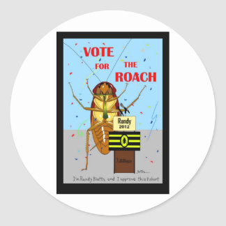 Vote for the Roach Classic Round Sticker