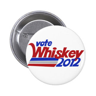 Vote for Whiskey 2012 election humor 2 Inch Round Button