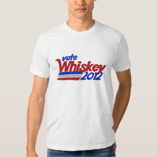 Vote for Whiskey 2012 election humor T-shirts