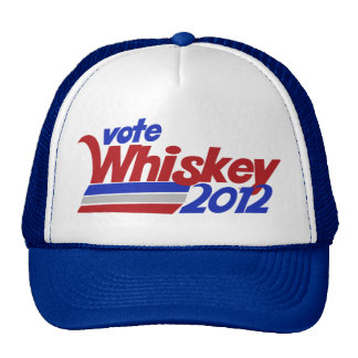 Vote for Whiskey 2012 election humor Trucker Hat