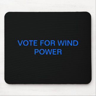 VOTE FOR WIND POWER MOUSE PAD