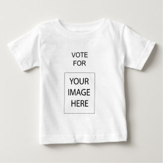 Vote For (Your Image Here) Baby T-Shirt