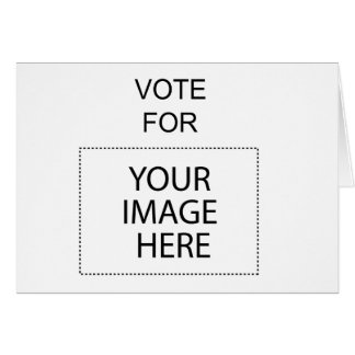 Vote For (Your Image Here) Card