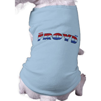 Vote Froyd 2010 Elections Red White and Blue Pet T Shirt