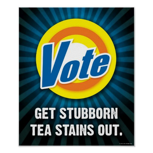 VOTE - Get Stubborn Tea Stains Out - Poster