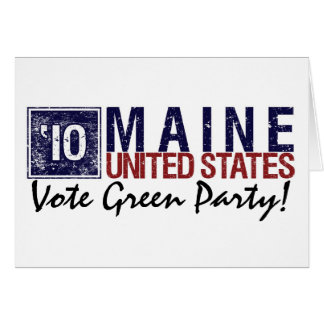 Vote Green Party in 2010 – Vintage Maine Card