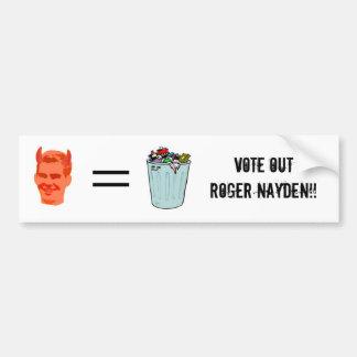 ¡Vote hacia fuera a Rogelio Nayden!! Pegatina Para Auto